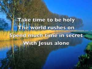 taketimetobeholy