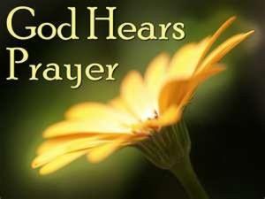 PRAYER-GOD HEARS PRAYER
